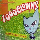 1000 CLOWNS : KITTY KAT MAX