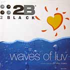 2 BLACK : WAVES OF LUV