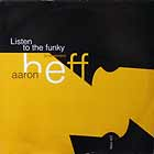 AARON HEFF : LISTEN TO THE FUNKY