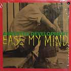 ARRESTED DEVELOPMENT : EASE MY MIND