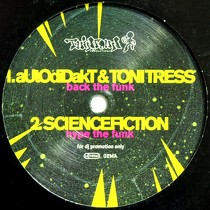 AUTODIDAKT & TONI TRESS  / SCIENCEFICTION : BACK THE FUNK  / HYPE THE FUNK