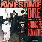AWESOME DRE' AND THE HARDCORE COMMITTE : YOU CAN'T HOLD ME BACK