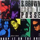 B. BROWN POSSE : DROP IT ON THE ONE