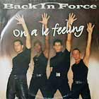 BACK IN FORCE : ON A LE FEELING