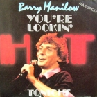 BARRY MANILOW : YOU'RE LOOKIN' HOT TONIGHT