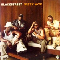 BLACKSTREET : WIZZY WOW  / FLY