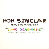 BOB SINCLAR  ft. GARY 'NESTA' PINE : LOVE GENERATION