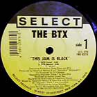 BTX : THIS JAM IS BLACK