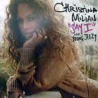 CHRISTINA MILIAN  ft. YOUNG JEEZY : SAY I