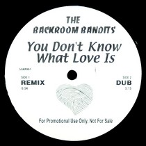 BACKROOM BANDITS : YOU DON'T KNOW WHAT LOVE IS