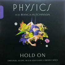 PHYSICS  ft. BIANCA HUTCHINSON : HOLD ON