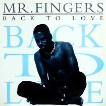 MR. FINGERS : BACK TO LOVE