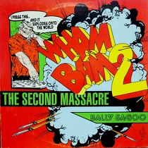 BALLY SAGOO : WHAM BAM 2 (THE SECOND MASSACRE)