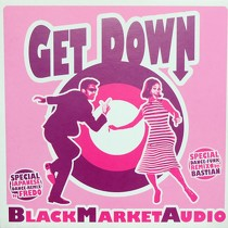BLACK MARKET AUDIO : GET DOWN