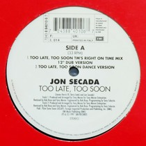 JON SECADA : TOO LATE, TOO SOON