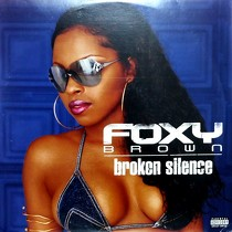 FOXY BROWN : BROKEN SILENCE