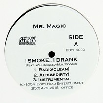 MR. MAGIC : I SMOKE.. I DRANK