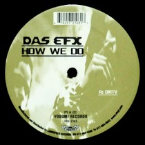 DAS EFX : HOW WE DO