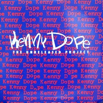 KENNY DOPE : THE UNRELEASED PROJUCT