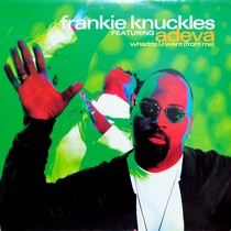 FRANKIE KNUCKLES  ft. ADEVA : WHADDA U WANT (FROM ME)