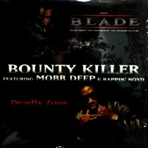 BOUNTY KILLER  ft. MOBB DEEP & RAPPIN' NOYD : DEADLY ZONE
