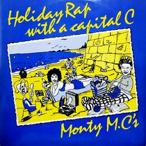 MONTY M.C'S : HOLIDAY RAP  WITH A CAPITAL C