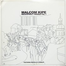 MALCOM KIPE : BREAKSPIRACY THEORIES  VOL. 1