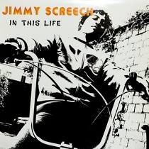 JIMMY SCREECH : IN THE LIFE