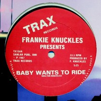 FRANKIE KNUCKLES : BABY WANTS TO RIDE