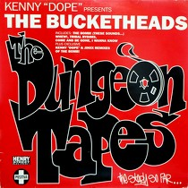 KENNY DOPE  presents THE BUCKETHEADS : THE DUNGEON TAPES (THE STORY SO FAR...)