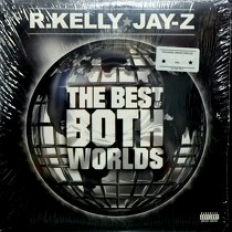 R. KELLY  & JAY-Z : THE BEST OF BOTH WORLDS