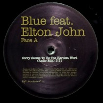 BLUE  ft. ELTON JOHN : SORRY SEEMS TO BE THE HARDEST WORD