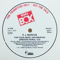 P.J. MARCUS : FOR YOUR SWEET INFORMATION  (SWEDISH REMIX)