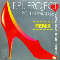 F.P.I. PROJECT : RICH IN PARADISE  (REMIX) / GOING BACK TO MY ROOTS (REMIX VERSION)
