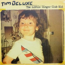 TIM DELUXE : THE LITTLE GINGER CLUB KID