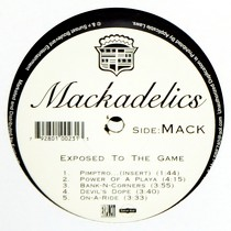MACKADELICS : EXPOSED TO THE GAME