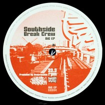 SOUTHSIDE BREAK CREW : BIG EP