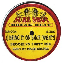 CRUSH SOUNDS : BRING IT ON BACK (WHAT!)