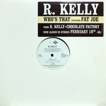 R. KELLY  ft. FAT JOE : WHO'S THAT