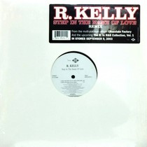 R. KELLY : STEP IN THE NAME OF LOVE  (REMIX)