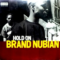 BRAND NUBIAN : HOLD ON  / STEP INTO DA CYPHER