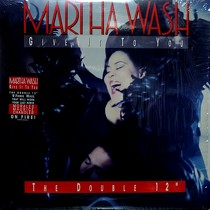 MARTHA WASH : GIVE IT TO YOU