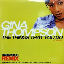 GINA THOMPSON : THE THINGS THAT YOU DO  (DARKCHILD RE...