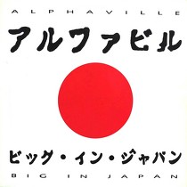 ALPHAVILLE : BIG IN JAPAN  (92 REMIX)