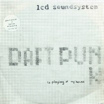 LCD SOUNDSYSTEM : DAFT PUNK IS PLAYING AT MY HOUSE