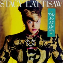 STACY LATTISAW : TAKE ME ALL THE WAY