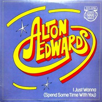 ALTON EDWARDS : I JUST WANNA (SPEND SOME TIME WITH YOU)