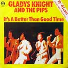 GLADYS KNIGHT  & THE PIPS : IT'S A BETTER THAN GOOD TIME