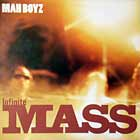 INFINITE MASS : MAH BOYZ