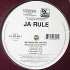 JA RULE  ft. CHRISTINA MILIAN : BETWEEN ME AND YOU